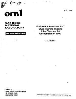 Primary view of object titled 'Preliminary assessment of future refining impacts of the Clean Air Act Amendments of 1990'.