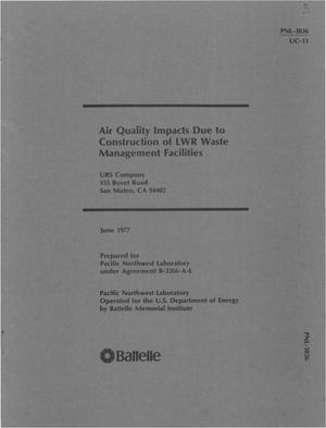 Primary view of object titled 'Air quality impacts due to construction of LWR waste management facilities'.
