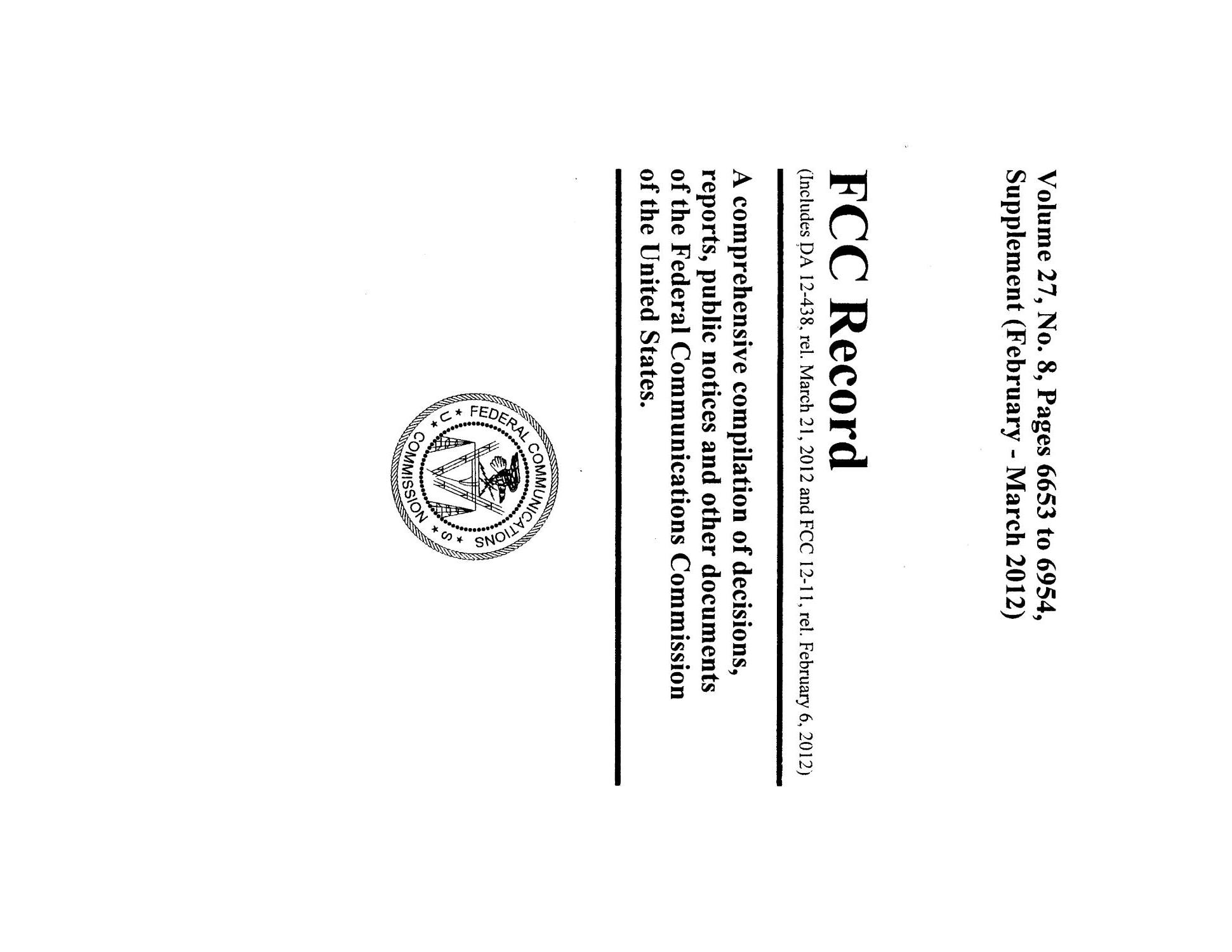 FCC Record, Volume 27, No. 8, Pages 6653 to 6954, Supplement (February-March 2012)                                                                                                      Front Cover