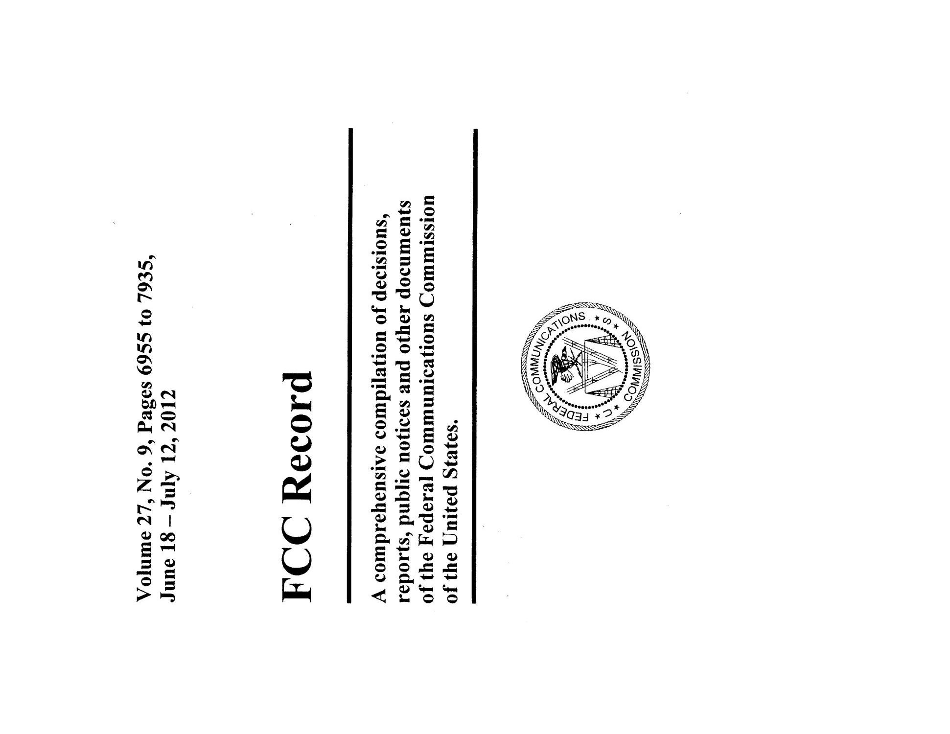 FCC Record, Volume 27, No. 9, Pages 6955 to 7935, June 18 - July 12, 2012                                                                                                      Front Cover