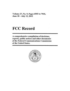 Primary view of object titled 'FCC Record, Volume 27, No. 9, Pages 6955 to 7935, June 18 - July 12, 2012'.