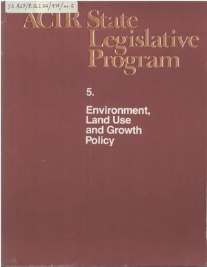 ACIR state legislative program : 5. Environment, Land Use and Growth Policy