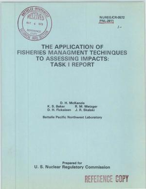 Primary view of object titled 'Application of fisheries management techniques to assessing impacts: task I report. [Assessment of chemical, radiological, and thermal impacts of nuclear power plants on fish populations]'.