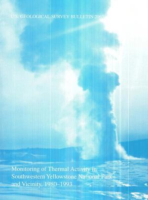 Primary view of object titled 'Monitoring of Thermal Activity in Southwestern Yellowstone National Park and Vicinity, 1980-1993'.