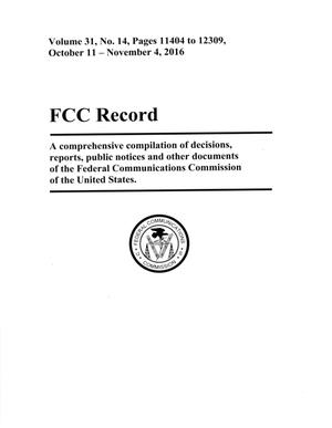 FCC Record, Volume 31, No. 14, Pages 11404 to 12309, October 7 - November 4, 2016