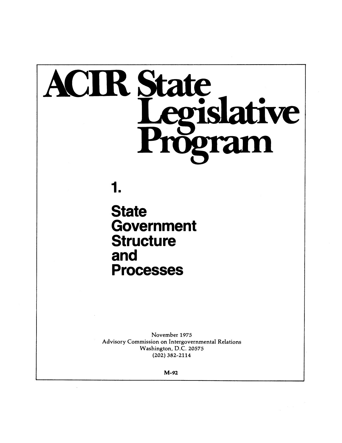 ACIR state legislative program : 1. State government structure and processes                                                                                                      I