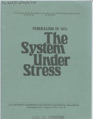 Primary view of object titled 'Federalism in 1973: the system under stress'.