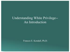 Primary view of object titled 'Understanding White Privilege--An Introduction'.