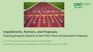 Impediments, Partners, and Proposals: Preparing Graduate Students to Start Their Thesis and Dissertation Proposals