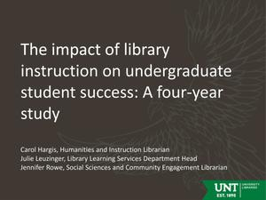 The impact of library instruction on undergraduate student success: A four-year study