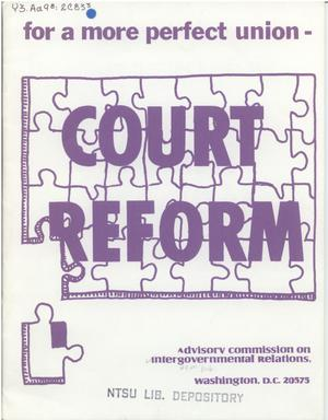 Primary view of object titled 'For a more perfect union : court reform'.