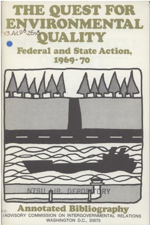 Primary view of object titled 'The quest for environmental quality; Federal and State action, 1969-70'.