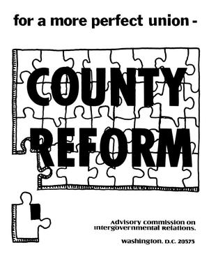 Primary view of For a more perfect union : county reform