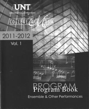 Primary view of object titled 'College of Music Program Book 2011-2012: Ensemble & Other Performances, Volume 1'.