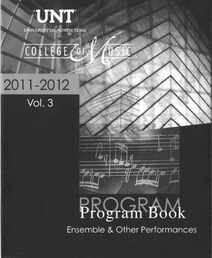 Primary view of object titled 'College of Music Program Book 2011-2012: Ensemble & Other Performances, Volume 3'.