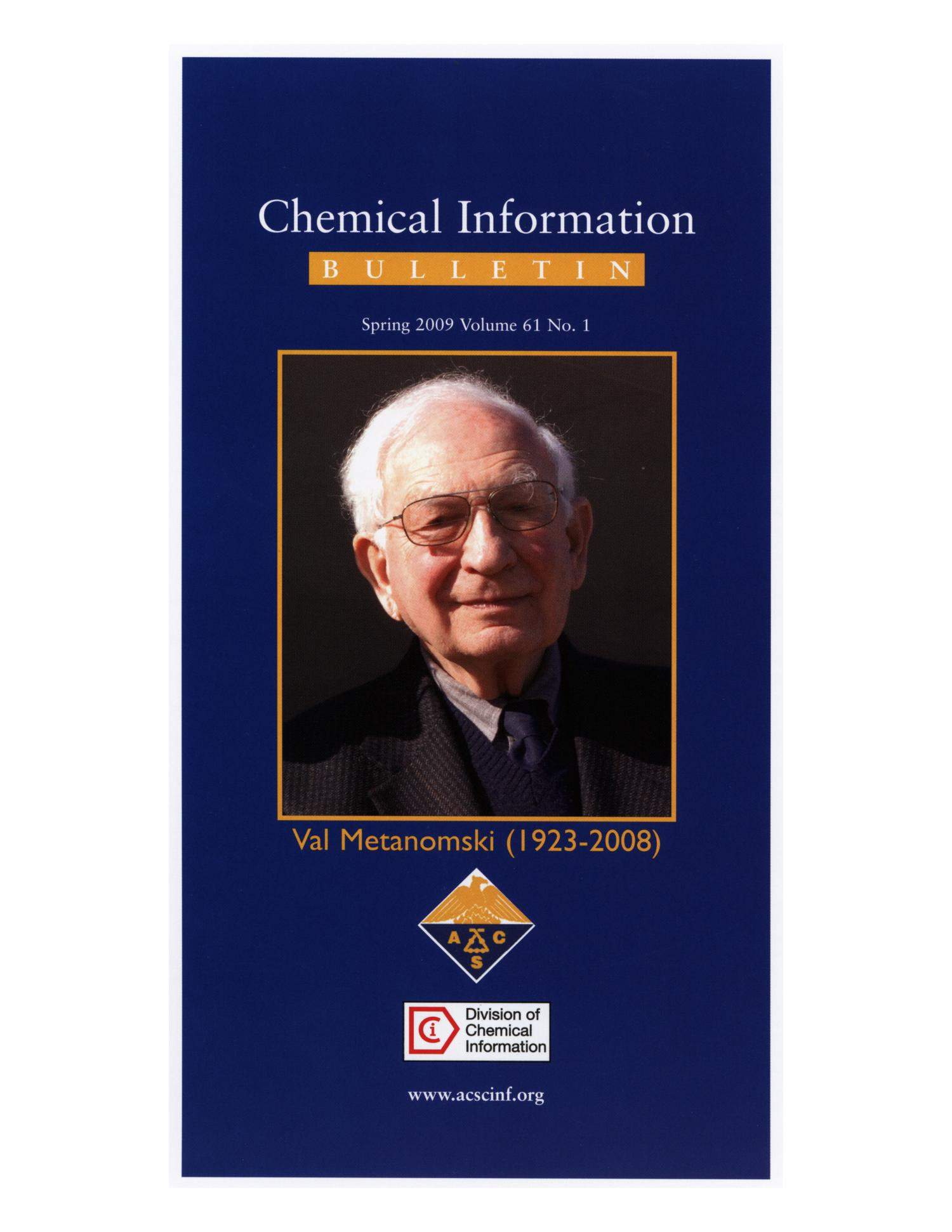 Chemical Information Bulletin, Volume 61, Number 1, Spring 2009                                                                                                      [Sequence #]: 1 of 56