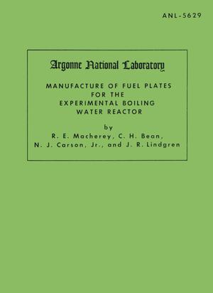 Primary view of object titled 'Manufacture of Fuel Plates for the Experimental Boiling Water Reactor'.