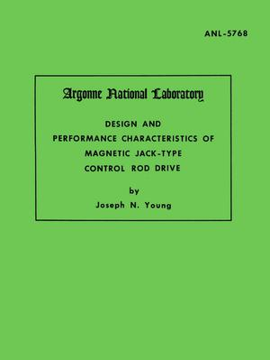 Primary view of object titled 'Design and Performance Characteristics of Magnetic Jack-Type Control Rod Drive'.