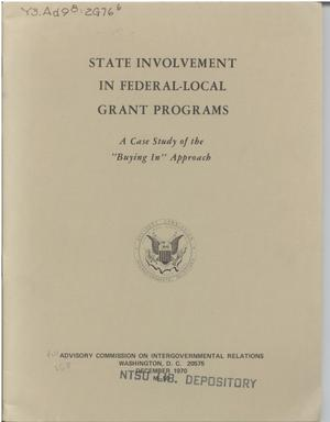 "Primary view of object titled 'State involvement in Federal-local grant programs; a case study of the ""buying in"" approach'."