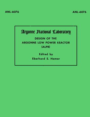 Primary view of object titled 'Design of the Argonne Low Power Reactor (ALPR)'.