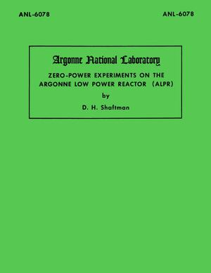Primary view of object titled 'Zero-Power Experiments on the Argonne Low Power Reactor (ALPR)'.