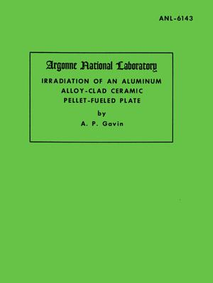 Primary view of object titled 'Irradiation of an Aluminum Alloy-Clad Ceramic Pellet-Fueled Plate'.