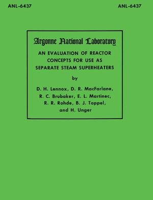 Primary view of object titled 'An Evaluation of Reactor Concepts for Use As Separate Steam Superheaters'.