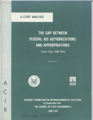 Primary view of object titled 'The gap between Federal aid authorizations and appropriations, fiscal years 1966-1970'.