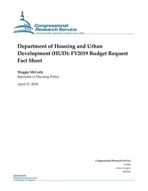 Primary view of object titled 'Department of Housing and Urban Development (HUD): Fiscal Year 2019 Budget Request Fact Sheet'.