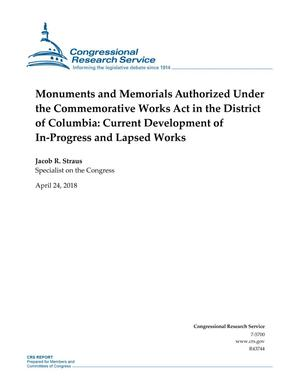 Primary view of object titled 'Monuments and Memorials Authorized Under the Commemorative Works Act in the District of Columbia: Current Development of In-Progress and Lapsed Works'.
