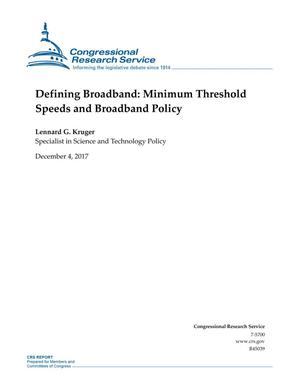Primary view of object titled 'Defining Broadband: Minimum Threshold Speeds and Broadband Policy'.