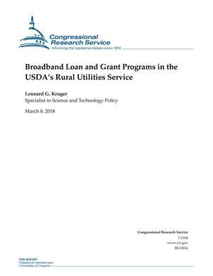 Broadband Loan and Grant Programs in the USDA's Rural Utilities Service