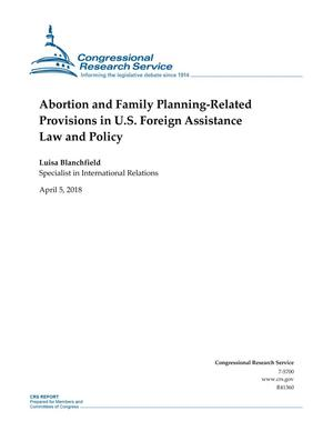 Primary view of object titled 'Abortion and Family Planning-Related Provisions in U.S. Foreign Assistance Law and Policy'.