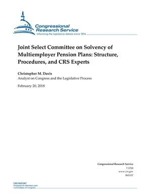 Primary view of object titled 'Joint Select Committee on Solvency of Multi-employer Pensions Plans: Structure, Procedures, and CRS Experts'.
