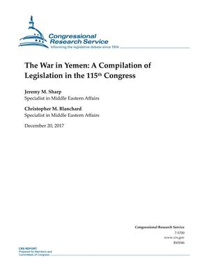 Primary view of object titled 'The War in Yemen: A Compilation of Legislation in the 115th Congress'.