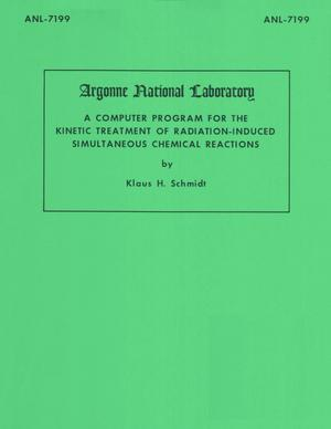 Primary view of object titled 'A Computer Program for the Kinetic Treatment of Radiation-Induced Simultaneous Chemical Reactions'.