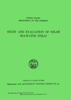 Primary view of object titled 'Study and Field Evaluation of Solar Sea-Water Stills'.