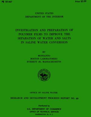 Primary view of object titled 'Investigation and Preparation of Polymer Films to Improve the Separation of Water and Salts in Saline Water Conversion'.