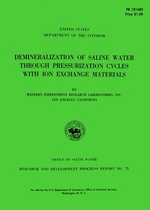 Demineralization of Saline Water Through Pressurization Cycles with Ion Exchange Materials