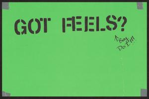 "Primary view of object titled '[Green ""Got Feels?"" poster]'."