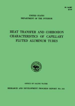 Primary view of object titled 'Heat Transfer And Corrosion Characteristics of Capillary Fluted Aluminum Tubes'.