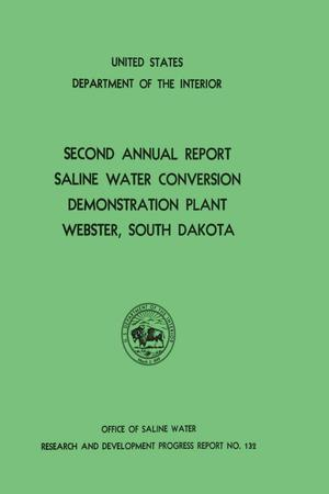 Primary view of object titled 'Second Annual Report: Saline Water Demonstration Plant Number 3, Webster, South Dakota'.