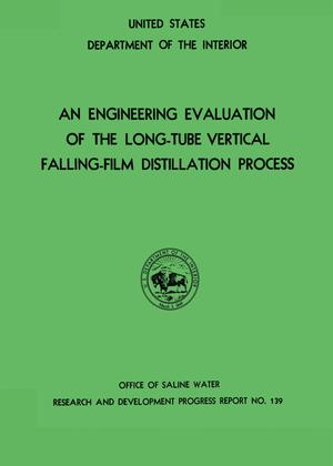 Primary view of object titled 'An Engineering Evaluation of the Long-Tube Vertical Falling-Film Distillation Process'.