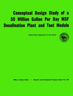 Primary view of object titled 'Conceptual Design Study of a 50 Million Gallon Per Day MSF Desalination Plant and Test Module'.