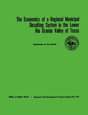 Primary view of object titled 'The Economics of a Regional Municipal Desalting System in the Lower Rio Grande Valley of Texas'.