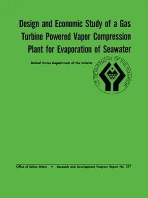 Design and Economic Study of a Gas Turbine Powered Vapor Compression Plant for Evaporation of Seawater