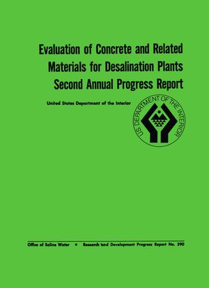 Primary view of object titled 'Evaluation of Concrete and Related Materials for Desalination Plants: Second Annual Progress Report'.