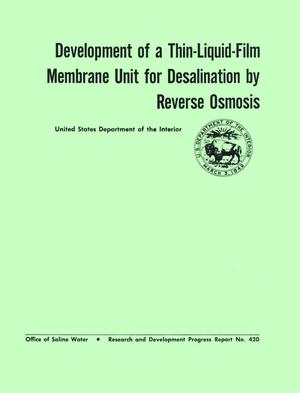 Primary view of object titled 'Development of a Thin-Liquid-Film Membrane Unit for Desalination by Reverse Osmosis'.