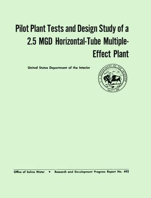 Primary view of object titled 'Pilot Plant Tests and Design Study of a 2.5 MGD Horizontal-Tube Multiple-Effect Plant'.