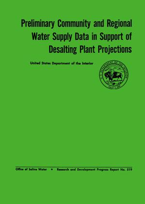 Primary view of object titled 'Preliminary Community and Regional Water Supply Data in Support of Desalting Plant Projects'.